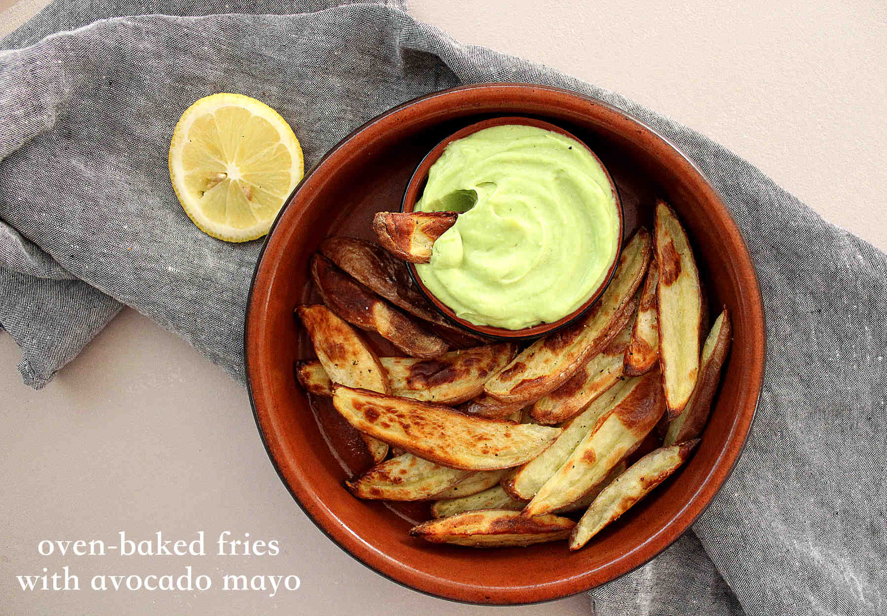 Oven baked fries and avocado mayo